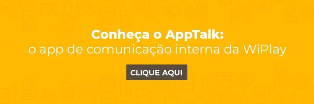 AppTalk: o aplicativo de comunicação interna da WiPlay