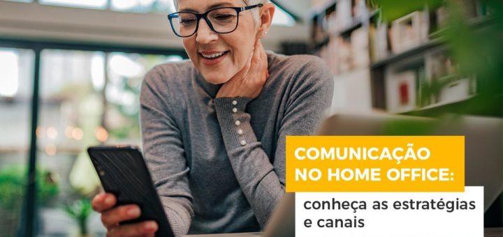 Comunicação no home office: conheça as estratégias e canais