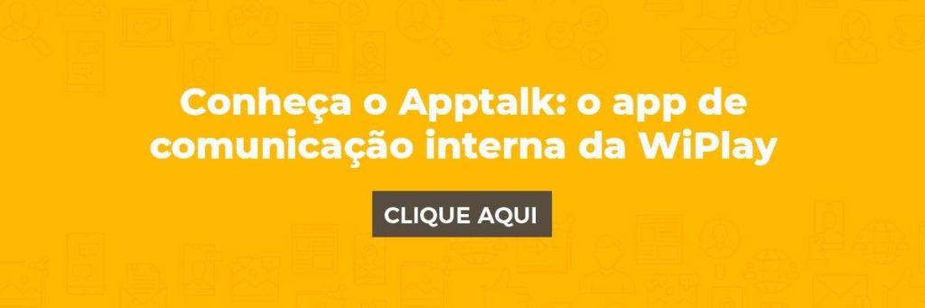 Conheça o Apptalk, o app de comunicação interna da WiPlay