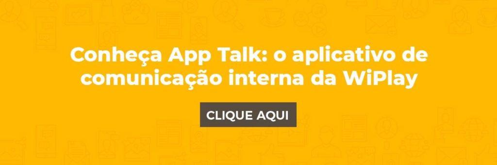 Conheça o App Talk: o aplicativo de comunicação interna da WiPlay