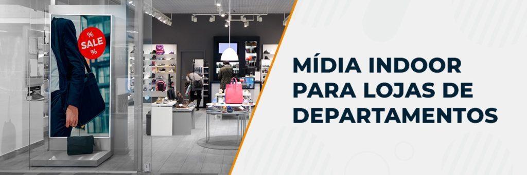 Mídia indoor para lojas de departamentos