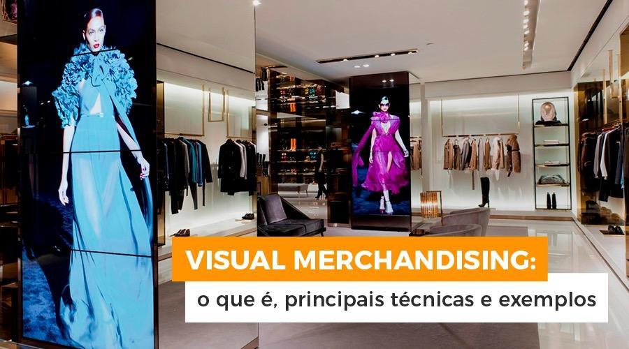Visual Merchandising: o que é, principais técnicas e exemplos