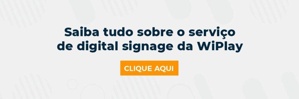Saiba tudo sobre o serviço de sigital signage da WiPlay
