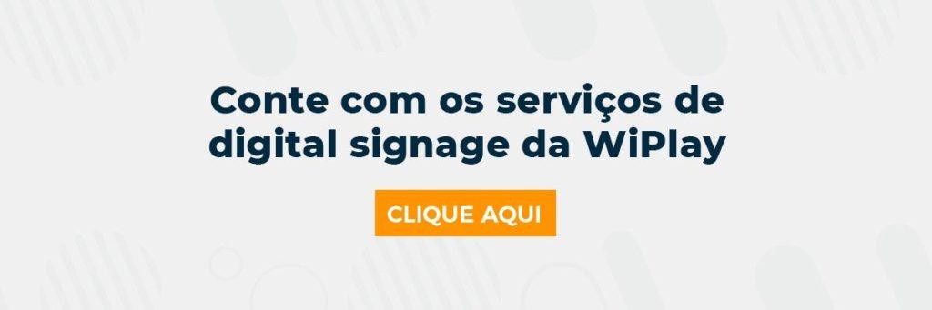 Conte com os serviços de digital signage da WiPlay
