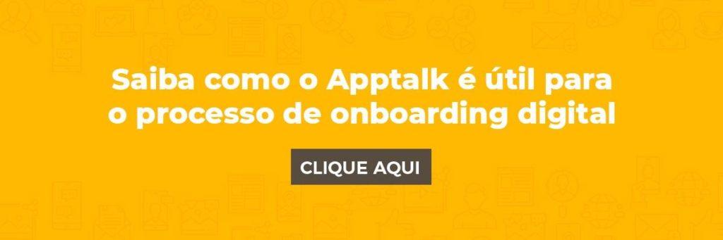 Saiba como o Apptalk é útil para o processo de onboarding digital