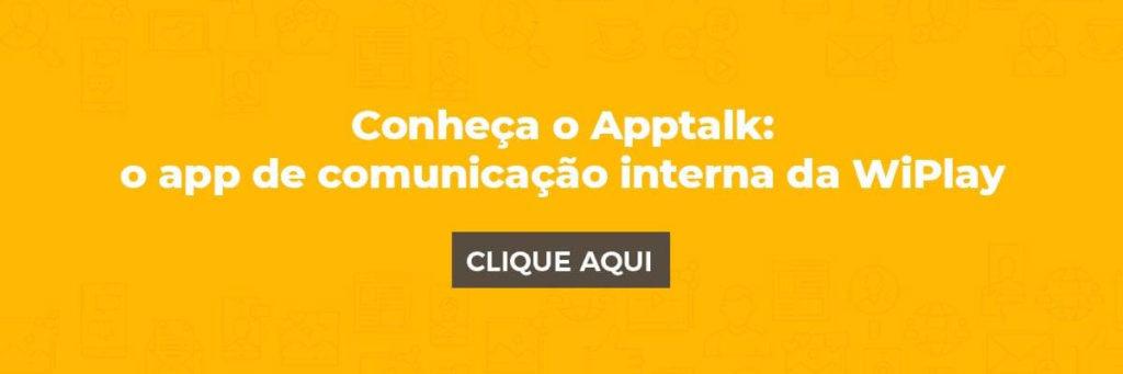 Conheça o Apptalk: o app de comunicação interna da WiPlay
