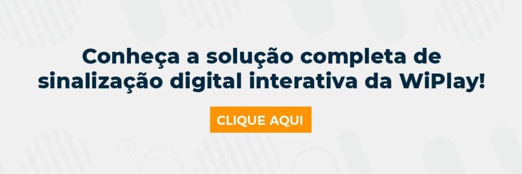 Conheça a solução completa de sinalização digital interativa da WiPlay!
