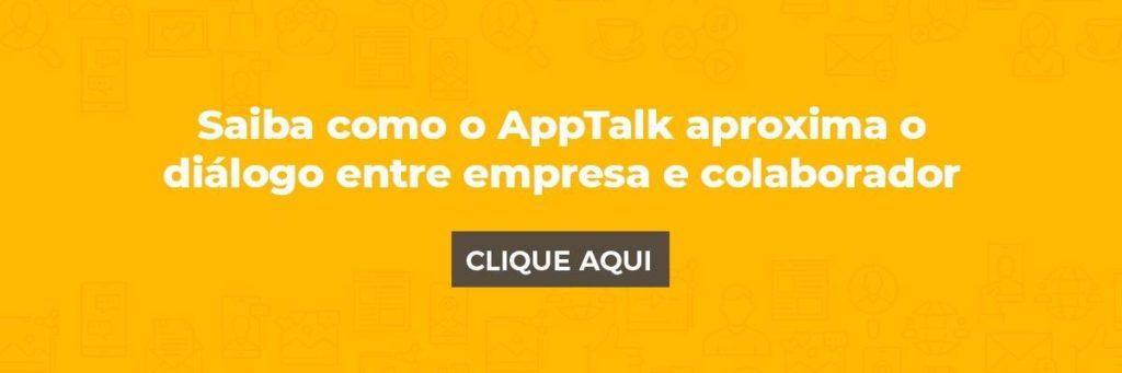 Saiba como o Apptalk aproxima o diálogo entre empresa e colaborador!