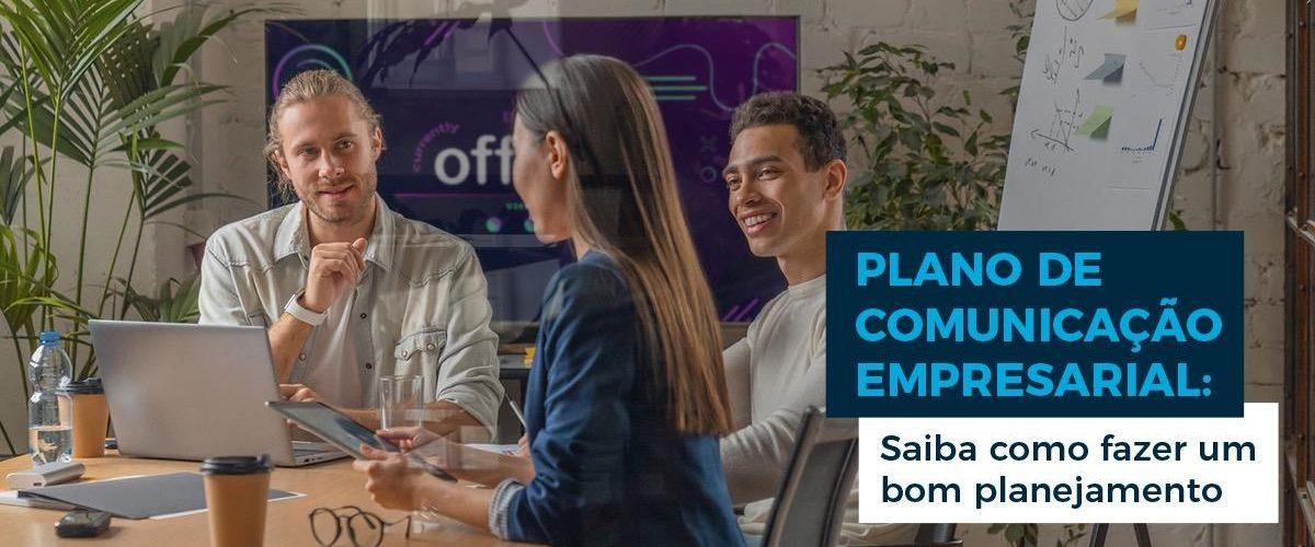 Guia completo de como elaborar um plano de comunicação empresarial
