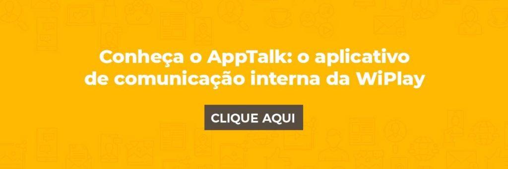 Conheça o Apptalk: rede social corporativa e app de comunicação interna da WiPlay