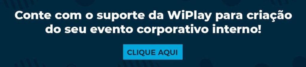 Conte com o suporte da Wiplay para criação do seu evento corporativo interno!